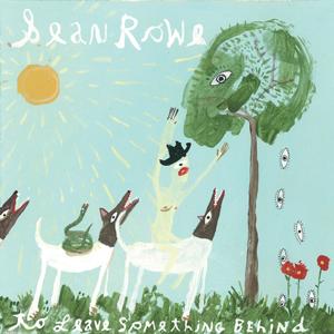 Sean Rowe - To Leave Something Behind