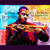 Willie Bradley - It's On Now (feat. Ragan Whiteside)