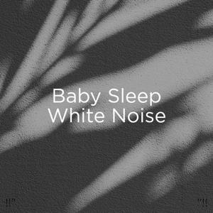 "White Noise & Sleep Baby Sleep - !!"" Baby Sleep White Noise ""!!"