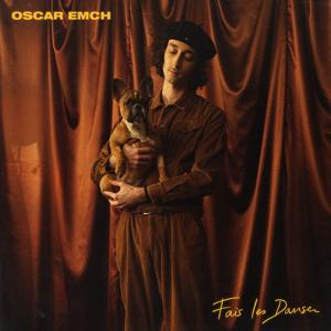 Oscar Emch - Fais Les Danser