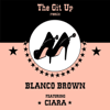 The Git Up (feat. Ciara) [Remix] - Blanco Brown