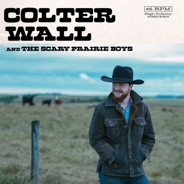 Colter Wall & The Scary Prairie Boys - Single