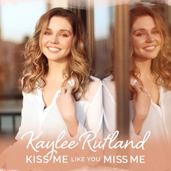 Kiss Me Like You Miss Me - Single