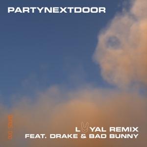 PARTYNEXTDOOR - Loyal (Remix) [feat. Drake and Bad Bunny]
