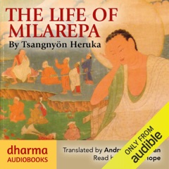 The Life of Milarepa: The Classic Biography of the Eleventh-Century Yogin and Poet – One of the Most Renowned Spiritual Figures in Tibetan Buddhist History (Unabridged)