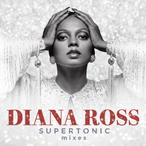 Diana Ross - Supertonic: Instrumental Mixes (Eric Kupper Instrumental Remixes)