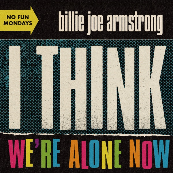I Think We're Alone Now - Single