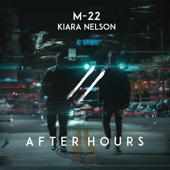 After Hours - M-22 & Kiara Nelson