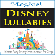 Magical Disney Lulllabies (Ultimate Baby Disney Instrumentals for Sleep) - The Suntrees Sky - The Suntrees Sky