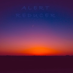 Alert Reducer - EP