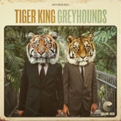 Greyhounds - Tiger King (Color Red Music)