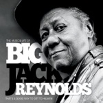 Big Jack Reynolds - Made It up in Your Mind