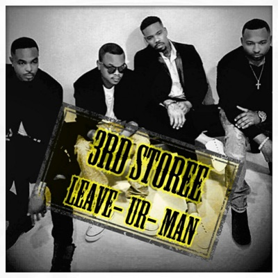Leave Ur Man (feat. Bad Lucc) - Single - 3rd Storee
