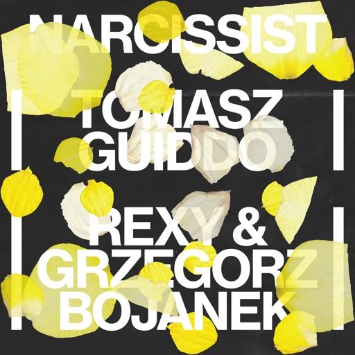 Narcissist - Single by Tomasz Guiddo & Grzegorz Bojanek & Rexy