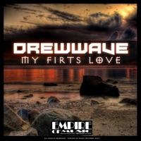 My Firts Love - DREWWAVE