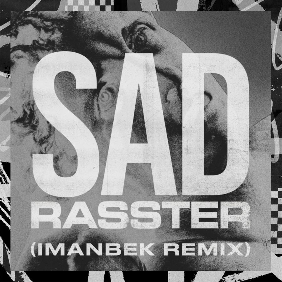 Rasster - SAD (Imanbek xxx Remix) - Single