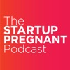 The Startup Pregnant Podcast
