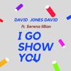 David Jones David - I Go Show You (feat. Serena Lillian) artwork