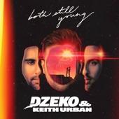 Dzeko - Both Still Young (feat. Keith Urban)