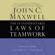 John C. Maxwell - The 17 Indisputable Laws of Teamwork