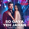 So Gaya Yeh Jahan From Bypass Road Single