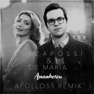 Amanheceu (Apollo 55 Remix) - Single - Luiza Possi