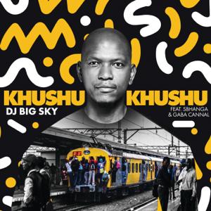 DJ Big Sky - Khushukhushu feat. Sbhanga & Gaba Cannal [Edit]
