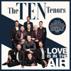 The Ten Tenors - Love Is in the Air artwork