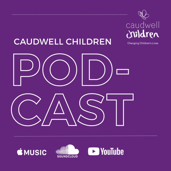 Caudwell Children - UKs First Charity Podcast
