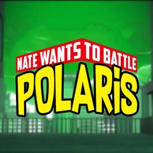 NateWantsToBattle - Polaris