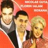 Florin Salam, Nicolae Guta, Roxana, Florin Salam, Nicolae Guta & Roxana Printesa Ardealului
