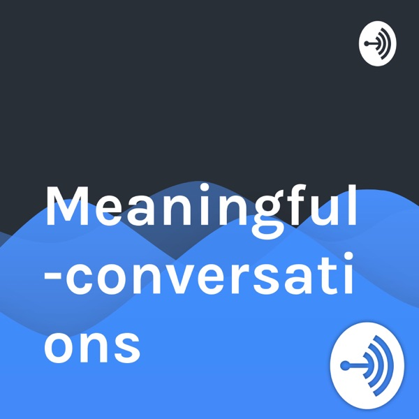 Meaningful-conversations