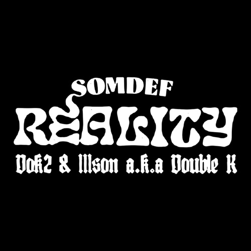 SOMDEF – Reality (feat. Dok2 & Double K) – Single