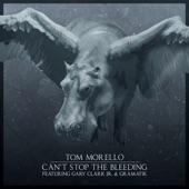Tom Morello - Can't Stop the Bleeding (feat. Gary Clark Jr. & Gramatik)