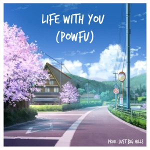 Life with You (Powfu)