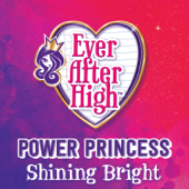 Power Princess Shining Bright  Ever After High - Ever After High