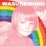 Wasuremono - Lonely Type