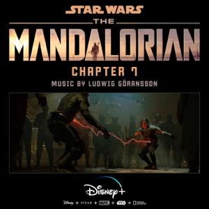 Ludwig Göransson - The Mandalorian: Chapter 7 (Original Score)