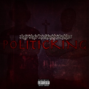 Ray Rav - Politicking feat. Jawny Bvnds