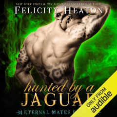 Hunted by a Jaguar: Eternal Mates Paranormal Romance Series, Book 4 (Unabridged)