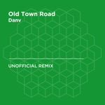 Old Town Road (Lil Nas X) [Danv Unofficial Remix] - Single