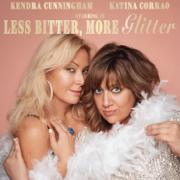 Less Bitter, More Glitter - Kendra Cunningham & Katina Corrao - Kendra Cunningham & Katina Corrao