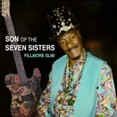 Fillmore Slim - Jody Must Be in My Business