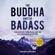 Vishen Lakhiani - The Buddha and the Badass: The Secret Spiritual Art of Succeeding at Work (Unabridged)