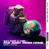 Far Away from Home (feat. Leony) by Sam Feldt & VIZE