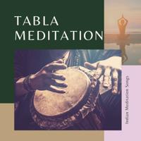 Tabla Pakuri - Tabla Meditation – Tabla Music for Meditation, Indian Meditation Songs with Drums and Flute artwork