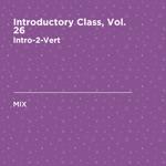 Introductory Class, Vol. 26 (DJ Mix)