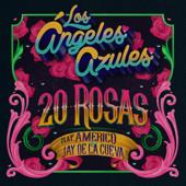 20 Rosas (feat. Américo & Jay De La Cueva) - Los Ángeles Azules