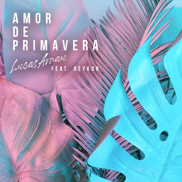 Amor De Primavera (Remix) [feat. Reykon] - Single