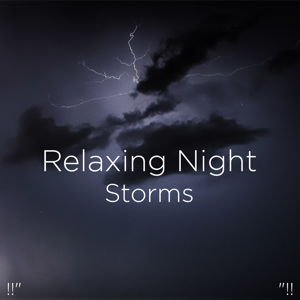"Thunderstorm Sound Bank & Thunderstorm Sleep - !!"" Relaxing Night Storms ""!!"